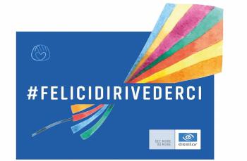 Essilor Italia al fianco dei centri ottici con la campagna #FELICIDIRIVEDERCI