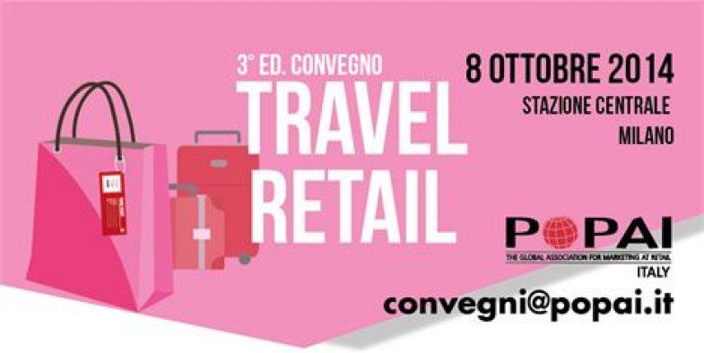 POPAI: 3^ Convegno Travel Retail 2014   8 ottobre 2014